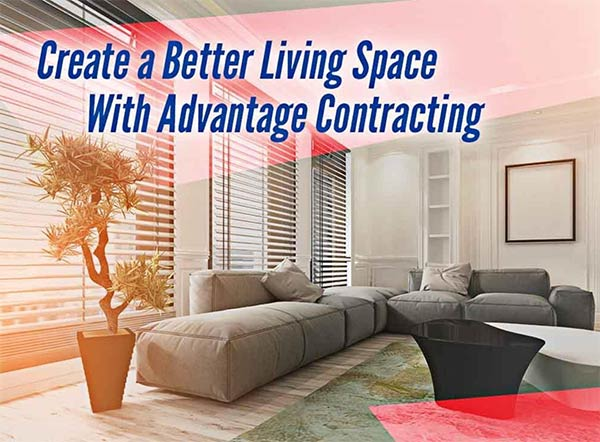 Create a Better Living Space With Advantage Contracting